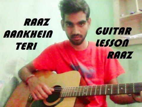 Raaz Aankhein Teri - COMPLETE GUITAR LESSON FULL CHORDS - | Raaz Reboot | Arijit Singh |