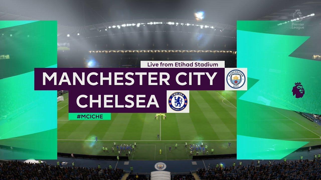 Manchester City vs Chelsea   Etihad Stadium   2019-20 ...