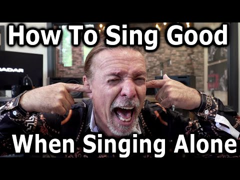 How To Sing Good When Singing Alone – Ken Tamplin Vocal Academy