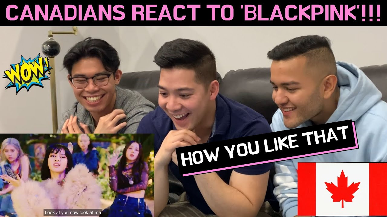 CANADIANS REACT TO  BLACKPINK - 'How You Like That' M/V
