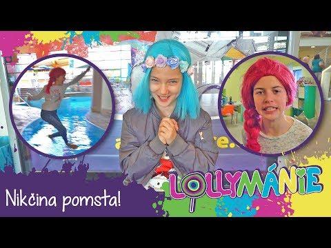Lollymánie - Nikčina pomsta! 😈