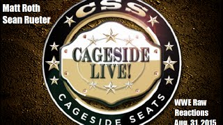 Cageside Live! WWE Raw and other, more horrible things from August 31, 2015