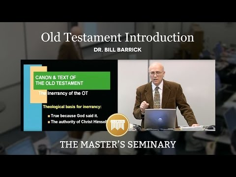 Lecture 1: Old Testament Introduction - Dr. Bill Barrick