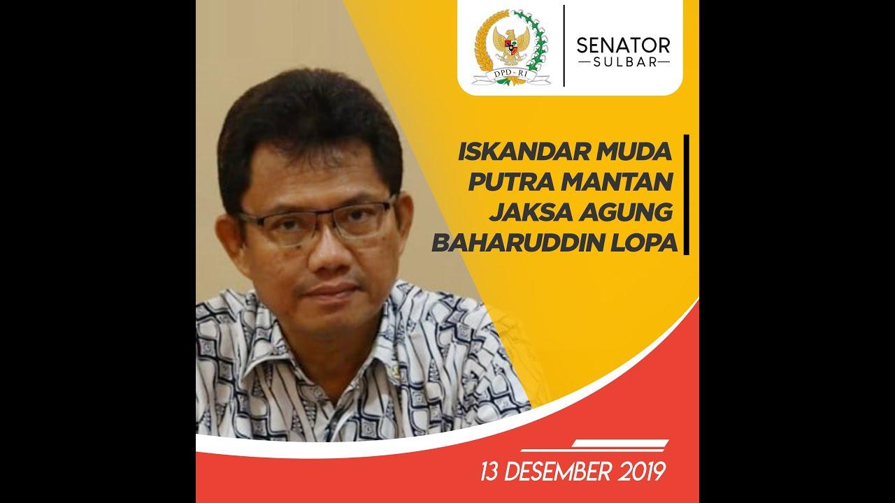 Baharudin Lopa Jaksa Agung Iskandar Muda Anggota Dpd Ri Tiga Periode Putra Mantan Jaksa Agung Baharuddin Lopa Youtube