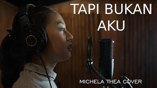 Download TAPI BUKAN AKU ( KERISPATIH ) - MICHELA THEA COVER