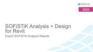 SOFiSTiK Analysis + Design for Autodesk Revit - Export SOFiSTiK Analysis Results