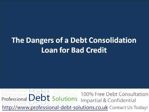 Dangers of a debt consolidation loan for bad credit