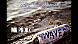 Mr. Probz - Waves (Slow Fetz Remix)
