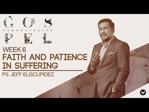 Faith and Patience in Suffering (Taglish) - Jeff Eliscupidez