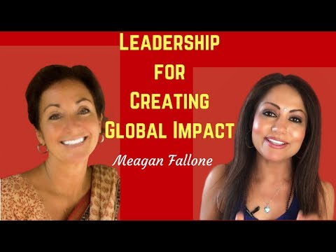 Top Tips on Leadership for Global Impact - Meagan Fallone - CEO Barefoot College