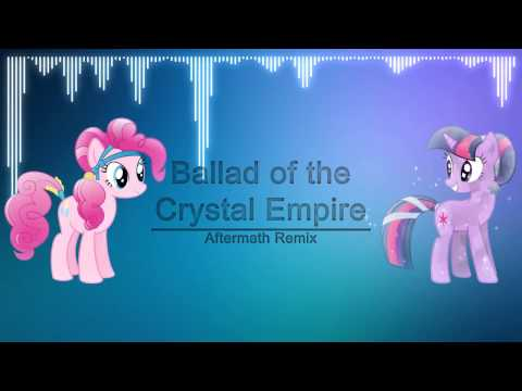 The Ballad of the Crystal Empire (Aftermath Remix)