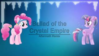 Repeat youtube video The Ballad of the Crystal Empire (Aftermath Remix)