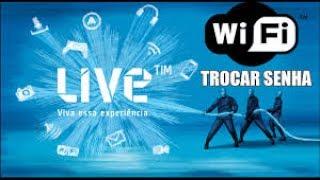 Como trocar a senha do wi-fi da live Tim 2017