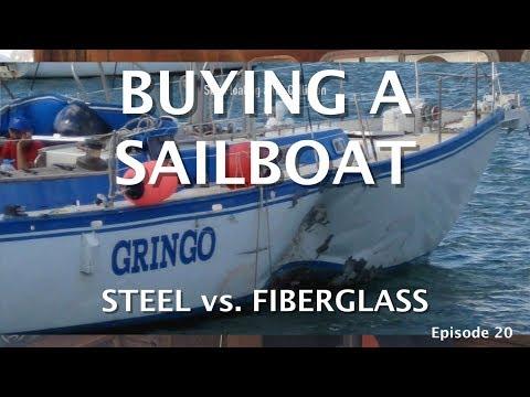 Buying a Sailboat? - Episode 20 - Steel vs. Fiberglass