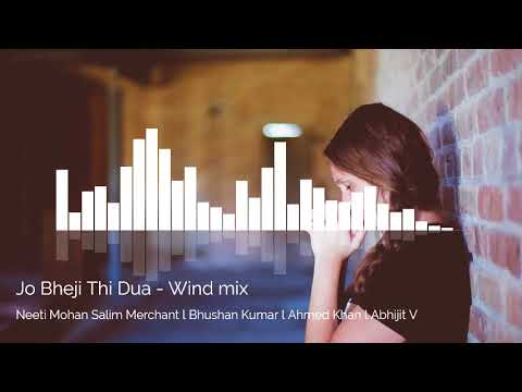 Jo Bheji Thi Dua  - Wind mix (Audio)
