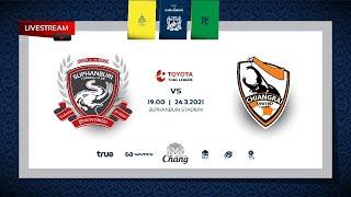 MainStand X SuphanburiFC   Live   สุพรรณบุรี เอฟซี v เชียงราย ยูไนเต็ด 24/03/21