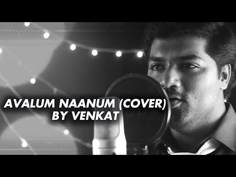 Avalum Naanum (Cover) by Venkat - Achcham Yenbadhu Madamaiyada | A.R.Rahman