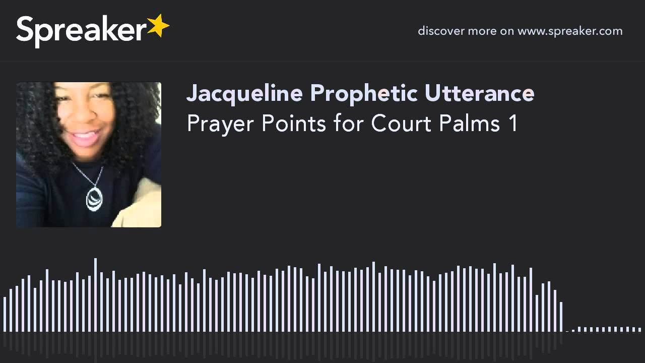 Prayer Points for Court Palms 1