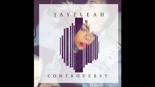 Jayeleah - Controversy [Blacq Road Muziq] Dancehall 2018