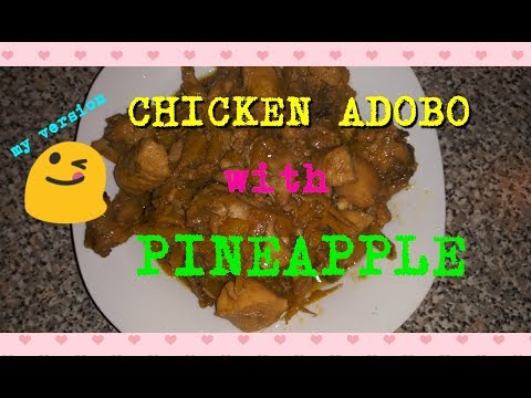 CHICKEN ADOBO WITH PINEAPPLE | MY OWN VERSION