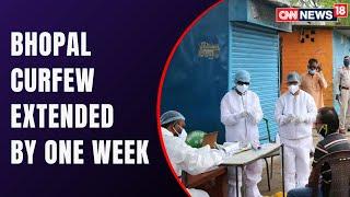 Bhopal COVID Curfew Extended Till May 24 | Covid Latest | CNN News18