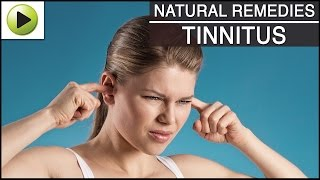 Tinnitus - Natural Ayurvedic Home Remedies