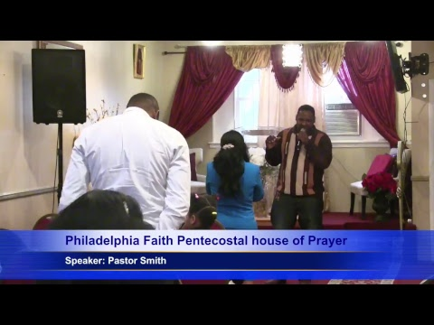 Faith Pentecostal house of prayer Sunday service Philadelphia PA