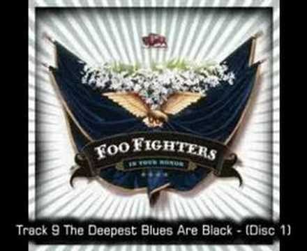 Foo Fighters - The Deepest Blues Are Black