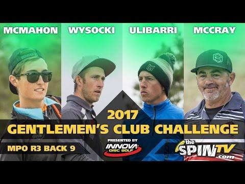 2017 Gentlemen's Club Challenge Presented By Innova - MPO Round 3, Back 9