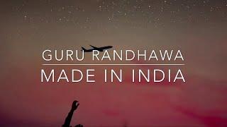 Guru Randhawa: MADE IN INDIA | [Lyrics] 🎤