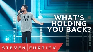 What's Holding You Back? | Pastor Steven Furtick