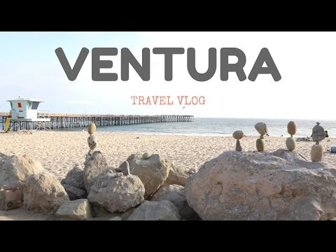 Ventura, California  // Travel Vlog