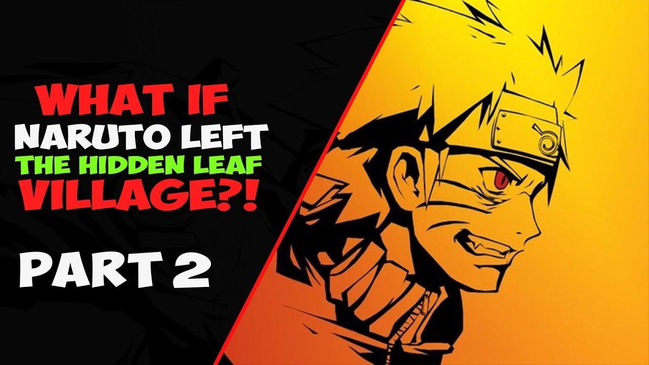 What If Naruto Left the Hidden Leaf Village Part 2