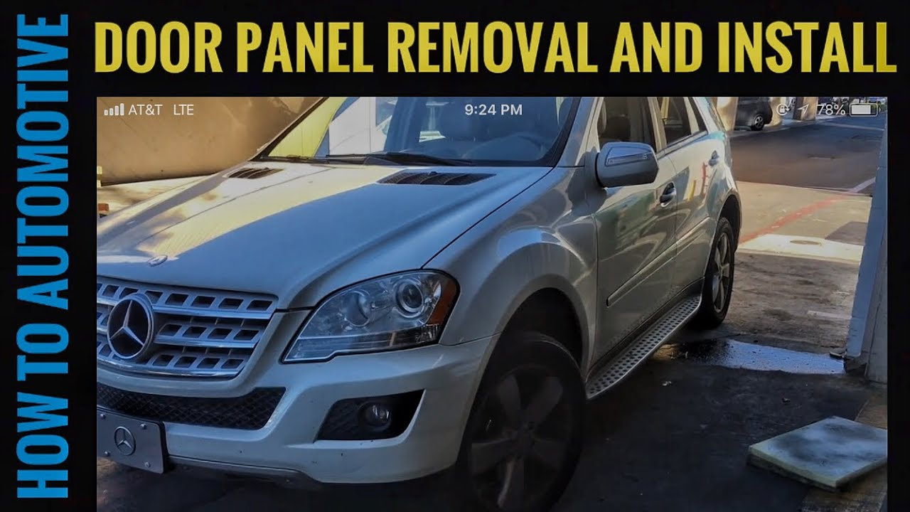 How to Remove and Install the Front Door Panel on a 2005-2011 Mercedes  ML350 W164