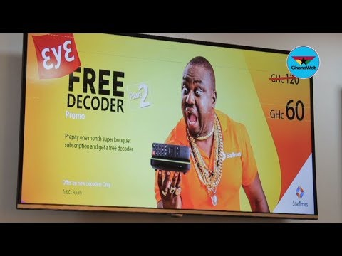 StarTimes Ghana launches ''Eye'' Free Decoder promotion Part II