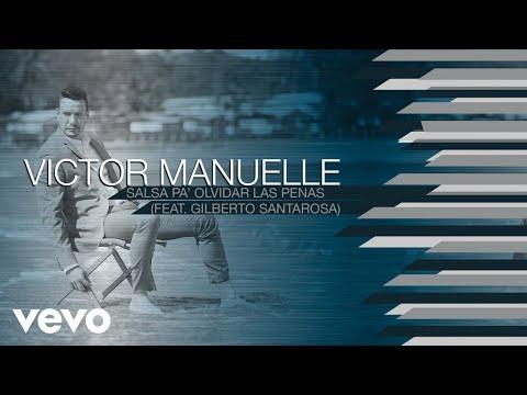 Víctor Manuelle - Salsa Pa' Olvidar las Penas (Audio) ft. Gilberto Santa Rosa