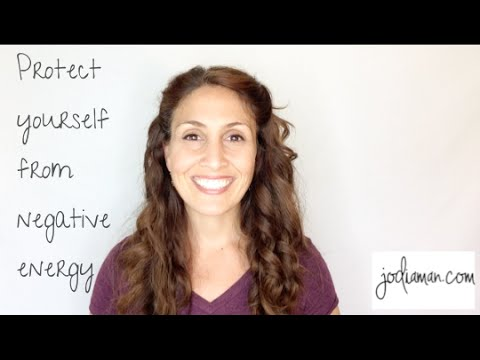 How To Deal With Negative People/Energy – Protect Yourself