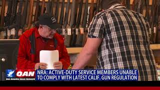 NRA: Active-Duty Service Members Unable to Comply with Latest Calif. Gun Regulation