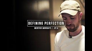 DEFINING PERFECTION   MENTOR MONDAYS EP.4   DRAMA