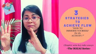 How To Achieve Flow?|| 3 Strategies || Ikigai Ch-4|| Stories By Dr. Subra Mukherjee