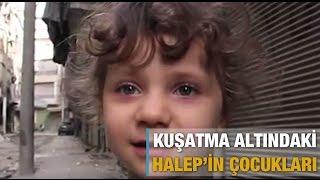 Kuşatma altındaki Halep'in çocukları