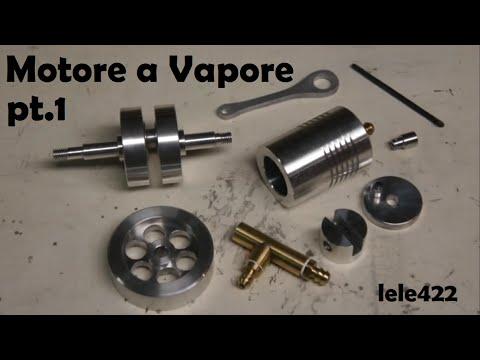 Come costruire un motore a vapore parte 1 youtube - Bagno di vapore lezaeta fai da te ...