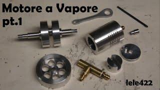 Come Costruire un Motore a Vapore - Parte 1