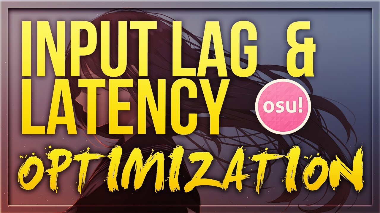 osu! - Input Lag & Latency Optimization