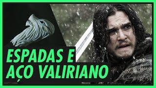 Aço Valiriano e Espadas | GAME OF THRONES
