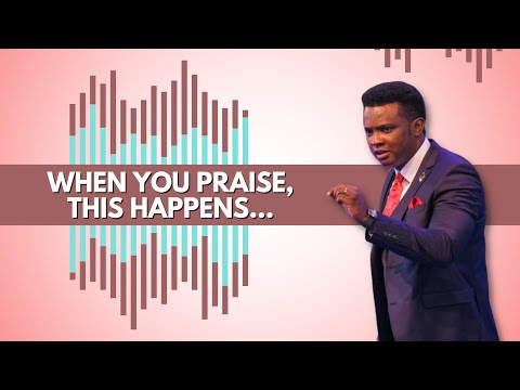 Download WHEN YOU PRAISE, THIS HAPPENS