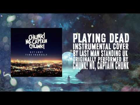 Chunk! No, Captain Chunk! - Playing Dead - Instrumental Cover