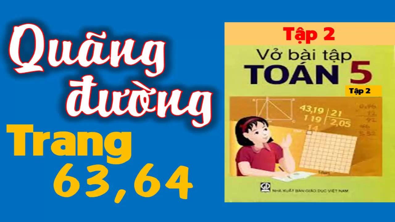 Vở Bài Tập Toán 5 tập 2 Trang 63 và  64 Bài 132 – Quãng Đường