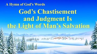 """God's Chastisement and Judgment Is the Light of Man's Salvation"" 