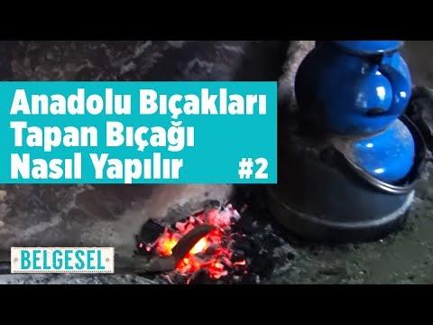 Anadolu Bıçakları - Tapan Bıçağı Nasıl Yapılır - Fatih Genel - Bölüm 2 - Kozan (Balta , Örs , Pala)